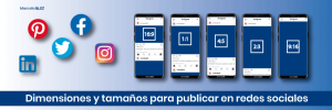 Dimensiones para publicar en Redes Sociales