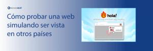 Cómo probar una web simulando ser vista en otros países