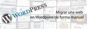 Cómo migrar una web en WordPress de forma manual