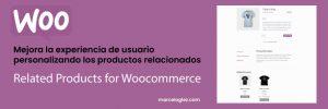 Cómo personalizar los productos relacionados en Woocommerce